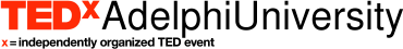 TEDx AdelphiUniversity x=independently organized TED event